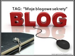 TAG moje blogowe sekrety