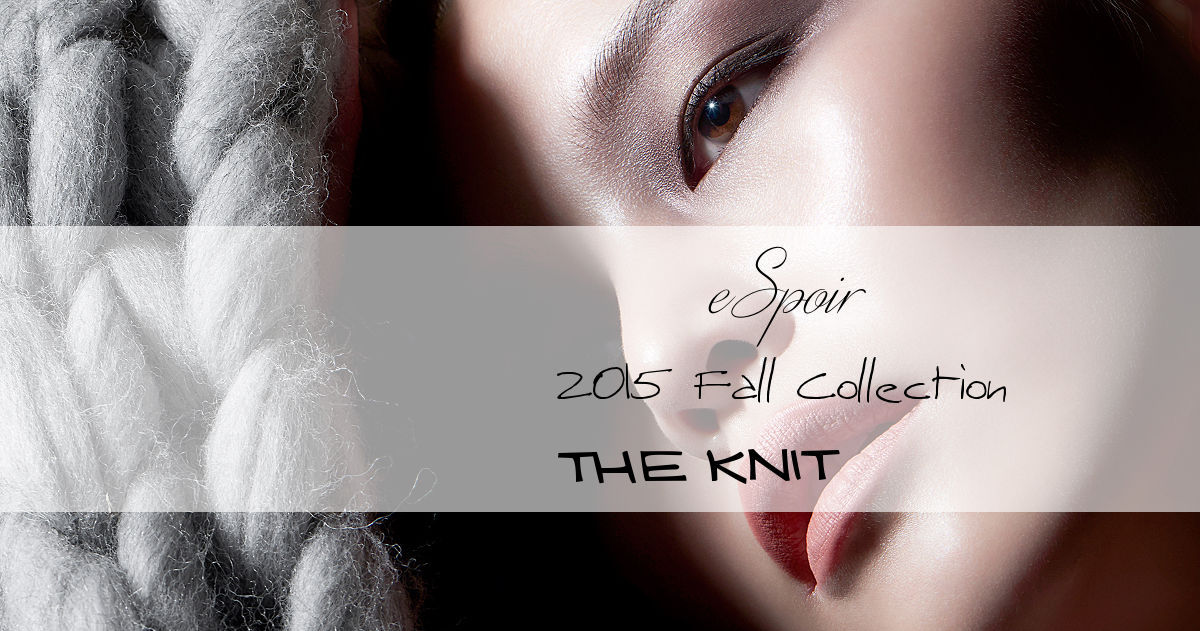 "eSpoir 2015 Fall Collection ""The Knit"""
