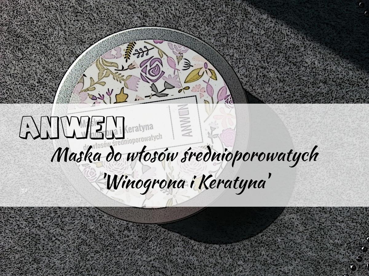 ANWEN Maska do włosów średnioporowatych Winogrono i keratyna